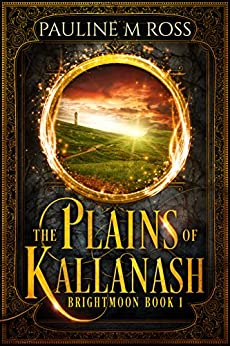 The Plains of Kallanash (Brightmoon Book 1) by [Ross, Pauline M.]