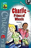 Oxford Reading Tree Treetops Chucklers: Level 16: Charlie - Prince of Wheels (Treetops. Chucklers)
