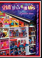 Space Toys of the 60's: An Illustrated Collector's Guide to Major Matt Mason, Zeroid Robots and Star Team, and Colorforms Outer Space