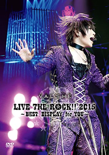 VALSHE LIVE THE ROCK!! 2015~BE...