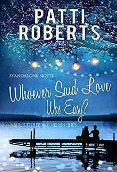 About Three Authors - Whoever Said Love Was Easy?: Holiday Romance by [Roberts, Patti]