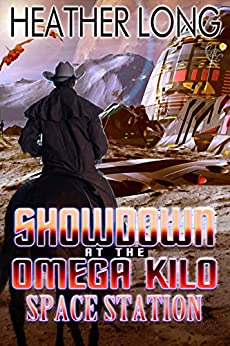Showdown at the Omega Kilo Space Station (Space Cowboy Book 2) by [Long, Heather]