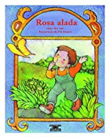 Rosa Alada / A Rose with Wings (Cuentos para todo el ano / Stories the year 'round)