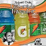 Robert Cade: Gatorade Invent...