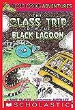 The Class Trip from the Black Lagoon (Black Lagoon Adventures series)