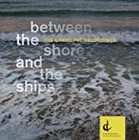 Between the Shore & the Shipsa