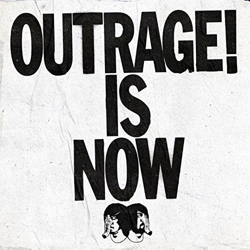 [画像:Outrage Is Now]