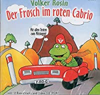 Der Frosch im roten Cabrio. CD. ( Ab 4 J.)