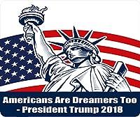アメリカ人はDreamers Too PresidentドナルドJ Trump 2018Thickマウスパッドby Atomic市場