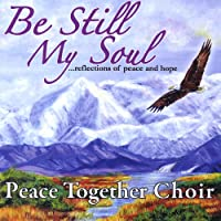 Be Still My Soul: Reflections of Peace & Hope