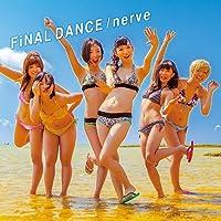 FiNAL DANCE / nerve (CD+DVD) (TYPE-B)