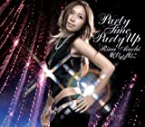 PARTY TIME PARTY UP / 愛内里菜