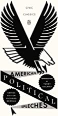 American Political Speeches (Penguin Civic Classics)