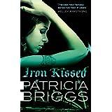 Iron Kissed: Mercy Thompson: Book 3
