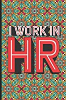 I Work In HR: HR Coloring Book For Adults, Funny HR Notebook, To Do List Planner, Stress Relieving Coloring For HR Employees, HR Managers, Human Resources Employees