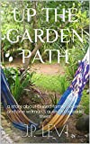 Levis Up The Garden Path, Third Edition: a story about buried family secrets and one woman's quest to unearth them (English Edition)