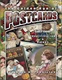 The Golden Age of Postcards: Early 1900s Identification & Values (Identification & Values (Collector Books))