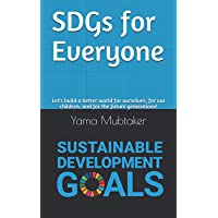 SDGs for Everyone: Let's build a better world for ourselves…