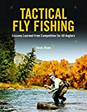Tactical Fly Fishing: Lessons Learned from Competition for All Anglers 画像