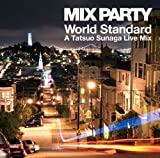 MIX PARTY World Standard A Tatsuo Sunaga Live Mix 画像