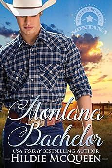 Montana Bachelor (Montana Cowboys Book 1) by [McQueen, Hildie]