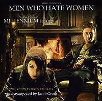 Men Who Hate Women : Part of the Millenium Trilogy