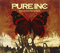 Pure Inc - Parasites and Worms (1 CD)