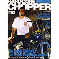 HARDCORE CHOPPER Magazine (ハードコア・チョッパー・マガジン) 2007年 03月号 [雑誌]