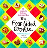 The Four-Sided Cookie: 55 Recipes for Delicious Squares and Bars 画像