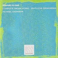 Elgar: Complete Organ Works