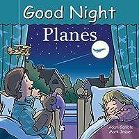 Good Night Planes (Good Night Our World) by Adam Gamble Mark Jasper(2015-05-12)