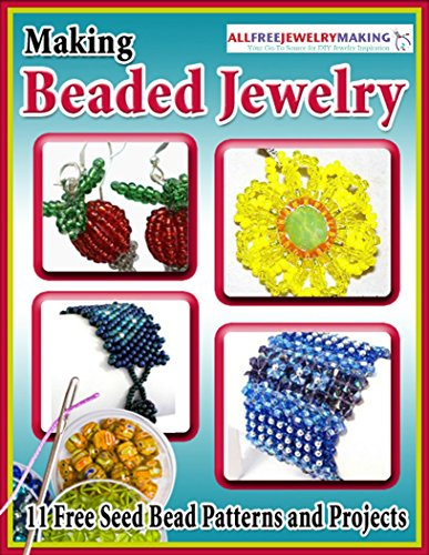 Making Beaded Jewelry: 11 Free Seed Bead Patterns and Projects (English Edition)