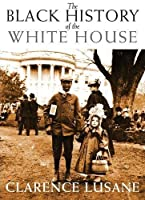The Black History of the White House (City Lights Open Media) by Clarence Lusane(2011-01-01)