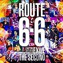 【早期購入特典あり】EXILE THE SECOND LIVE TOUR 2017-2018 ROUTE 6 6 (Blu-ray Disc 2枚組)(初回生産限定盤)(B2ポスター付き)