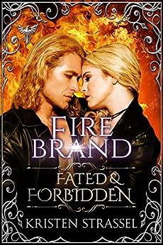 Fire Brand (Fated & Forbidden Book 3) by [Strassel, Kristen]