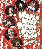 WORLD WIDE DEMPA TOUR 2014 [Blu-ray]