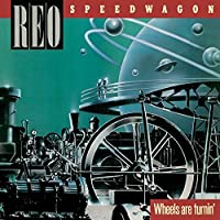 Wheels Are Turnin by Reo Speedwagon (2013-12-10)