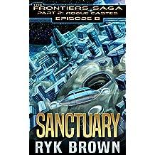 """Ep.#8 - """"Sanctuary"""" (The Frontiers Saga - Part 2: Rogue Castes)"""