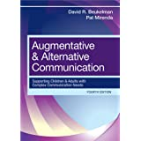 Augmentative and Alternative Communication: Supporting Children and Adults with Complex Communication Needs 4ed: Supporting C