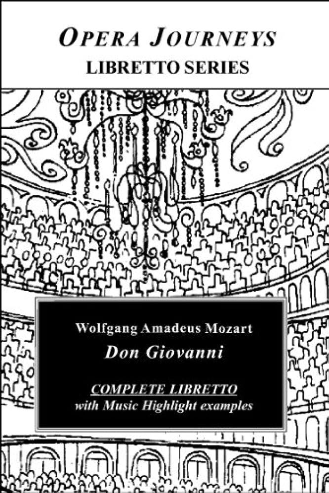 Mozart's DON GIOVANNI: Libretto (Opea Journeys Libretto Series) (English Edition)