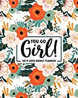 You Go Girl: 2019-2020 Weekly Planner: July 1, 2019 to June 30, 2020: Weekly & Monthly View Planner, Organizer & Diary: Orange Pink & Mint Florals 4457