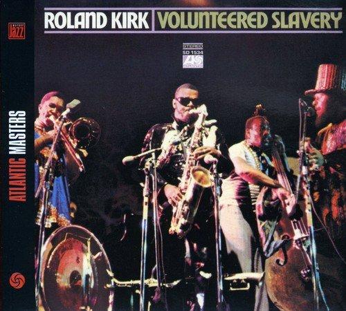 アルバム・レビュー ROLAND KIRK『Volunteered Slavery』
