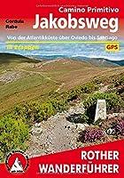 Jakobsweg - Camino Primitivo: Von der Atlantikkueste ueber Oviedo bis Santiago. 14 Etappen. Mit GPS-Tracks