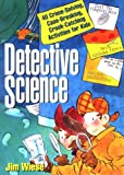 Detective Science: 40 Crime-Solving, Case-Breaking, Crook-Catching Activities for Kids (English Edition) 画像