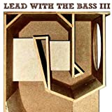 Lead With the Bass Vol.3 [12 inch Analog]
