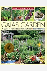 Gaia's Garden: A Guide to Home-Scale Permaculture, 2nd Edition Kindle Edition