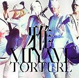 TORTURE / 雅-MIYAVI-