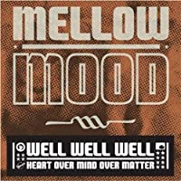 Well Well Well by Mellow Mood