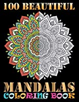 100 Beautiful Mandalas Coloring Book: Inspire Creativity, Reduce Stress, and Bring Balance with 100 Different Mandala Images Stress Gorgeous Designs