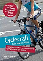 Cyclecraft: The Complete Guide to Safe and Enjoyable Cycling for Adults and Children (North American Edition) [並行輸入品]